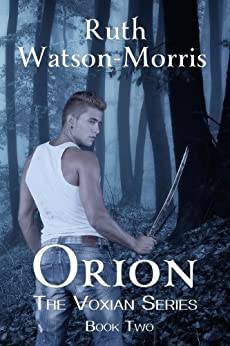 Orion: Fight for Vox (The Voxian Series Book 2) by [Watson-Morris, Ruth]