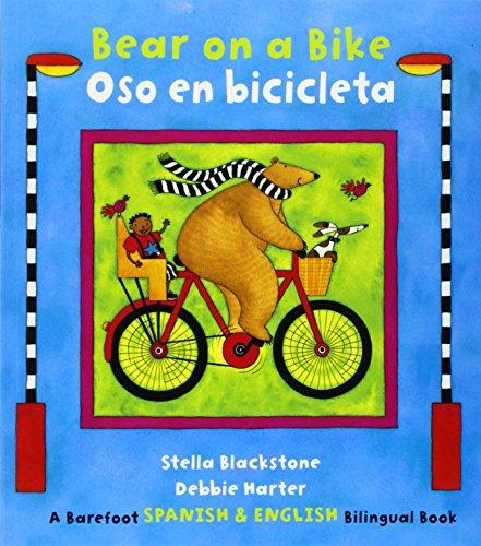 Bear on a Bike/Oso En Bicicleta (English/Spanish Bilniugual Bk) por Stella Blackstone