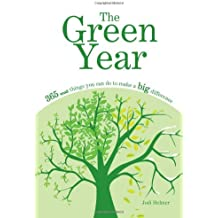 Green Year: 365 Small Things You Can Do to Make a Big Difference by Jodi Helmer (2008-12-02)