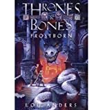 [ Frostborn (Thrones and Bones) By Anders, Lou ( Author ) Compact Disc 2014 ]