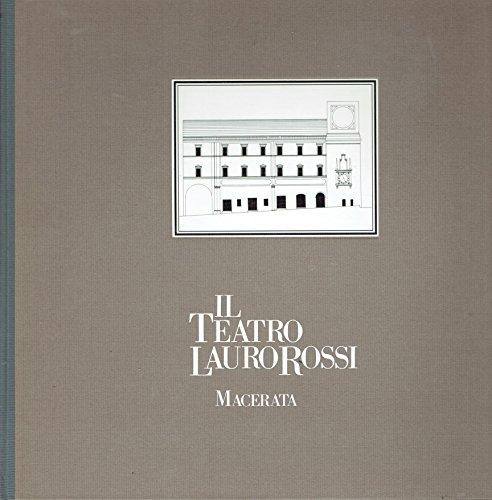 Il Teatro Lauro Rossi, Macerata