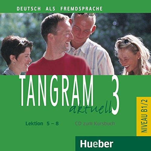 Tangram aktuell 3 – Lektion 5–8: Deutsch als Fremdsprache / Audio-CD zum Kursbuch