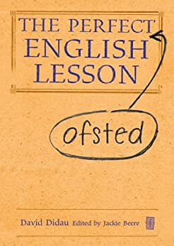 The Perfect (Ofsted) English Lesson by [Didau, David]