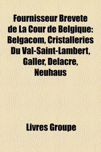 fournisseur-brevet-de-la-cour-de-belgique-belgacom-cristalleries-du-val-saint-lambert-galler-delacre