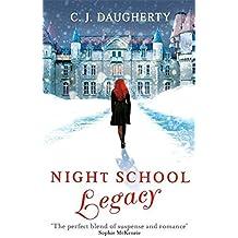 Night School Legacy (Volume 2) by CJ Daugherty (2014-05-09)