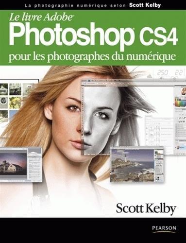 Le livre Adobe Photoshop CS4 : Pour les photographes du numérique