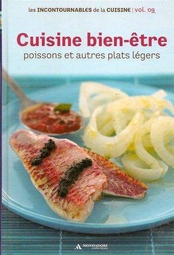 Cuisine bien-être poissons et autres plats légers Les incontournables de la cuisine Vol. 9