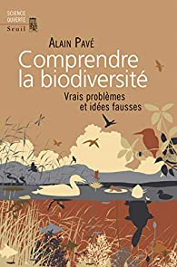 Comprendre la biodiversité par Alain Pavé