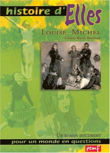 Louise Michel : Un roman document pour un monde en questions