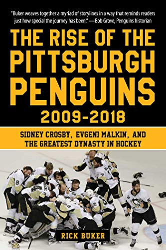 The Rise of the Pittsburgh Penguins 2009-2018: Sidney Crosby, Evgeni Malkin, and the Greatest Dynasty in Hockey (English Edition)