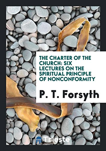 The Charter of the Church: Six Lectures on the Spiritual Principle of Nonconformity