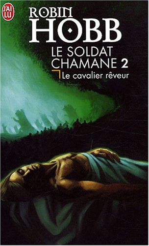 Le Soldat Chamane 2/Le Cavalier Reveur (Science Fiction) par Robin Hobb