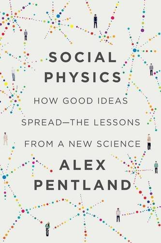 Portada del libro Social Physics: how good ideas spread - the lessons from a new science by Alex Pentland (2014-04-10)
