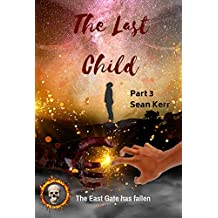 The Last Child Part 3: A dark and disturbing Supernatural Suspense Thriller