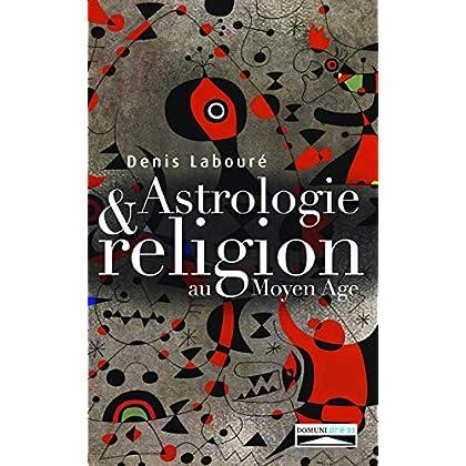 ASTROLOGIE ET RELIGION AU MOYEN ÂGE