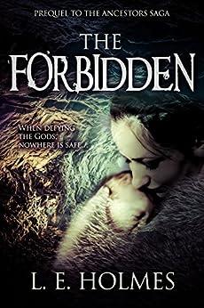 The Forbidden: Prequel to the Ancestors Saga (An Epic Fantasy Romance Series) by [Holmes, L.E.]