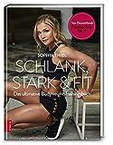 Schlank, stark & fit: Das ultimative Bodyweight-Trainingsbuch