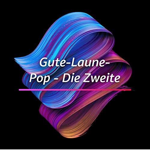 Gute-Laune-Pop - Die Zweite