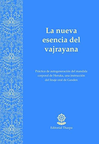 La nueva esencia del vajrayana: Práctica de autogeneración del mandala corporal de Heruka, una instrucción del linaje oral de ganden