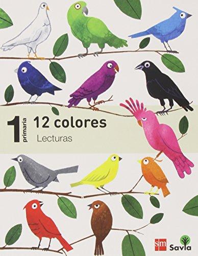 Lecturas: 12 colores. 1 Primaria. Savia - 9788467571448