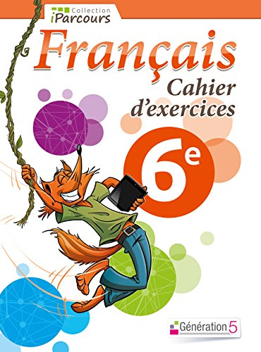 Cahier d'exercices iParcours français 6e