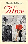 Alice par Charlotte De Moussy