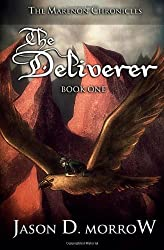 The Deliverer: Book One in the Marenon Chronicles by Jason D. Morrow (2012-03-09)