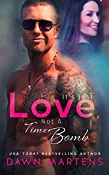 It's Just Love Not A Time Bomb by Dawn Martens (2014-11-14)