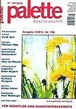 Palette & Zeichenstift - Das Magazin für Künstler und Kunstinteressierte 2013, Nr.2 (Illustrierte Ausgabe) [Hobby-Journal / Broschiert]