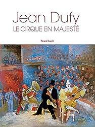Jean Dufy : Le cirque en majesté