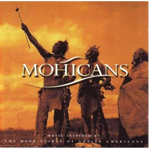Mohicans - Music Inspired By the Deep Spirit of Native ...