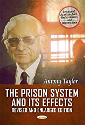 The Prison System & Its Effects: Where from, Where to, and Why? (Criminal Justice Law Enforcemt) (Criminal Justice, Law Enforcement and Corrections)