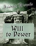 Will to Power by Friedrich Nietzsche (2015-10-30)