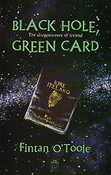 Black Hole, Green Card by Fintan O'Toole (1994-12-31)