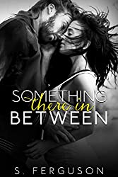 Something There In Between (The Between Series Book 1)