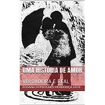 UMA HISTÓRIA DE AMOR: VERDADEIRA E REAL (Portuguese Edition)