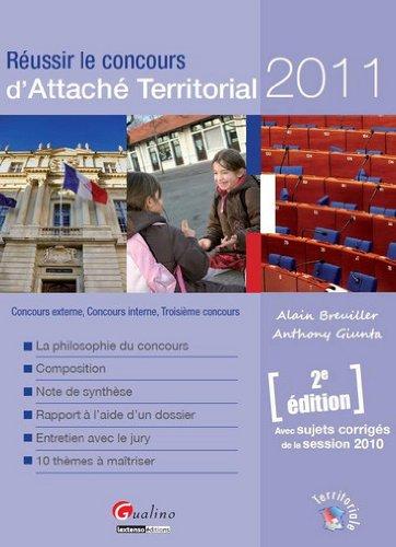 Réussir le concours d'Attaché Territorial 2011 : Concours externe, Concours interne, Troisième concours