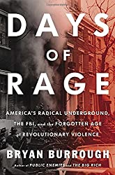 Days of Rage: America's Radical Underground, the FBI, and the Forgotten Age of Revolutionary V iolence