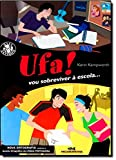 Ufa! Vou Sobreviver À Escola... (Em Portuguese do Brasil)