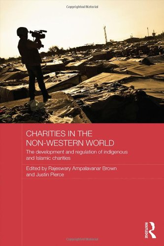 Charities in the Non-Western World: The Development and Regulation of Indigenous and Islamic Charities (Routledge Charities Studies Se)