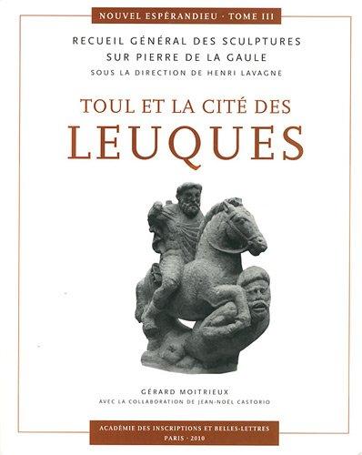 Toul et la cité des Leuques : Recueil général des sculptures sur pierre de la Gaule