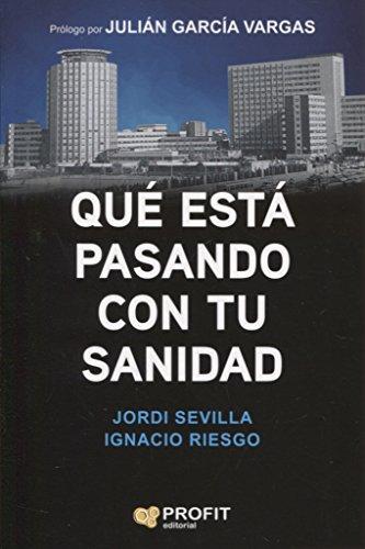 Qué está pasando con tu sanidad por Jordi Sevilla Segura