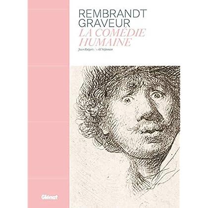 Rembrandt graveur: La Comédie humaine