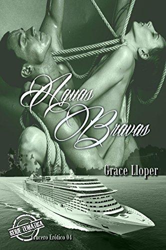 Aguas Bravas (Crucero erótico nº 4) por Grace Lloper