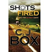 BY Box, C J ( Author ) [ SHOTS FIRED: STORIES FROM JOE PICKETT COUNTRY - LARGE PRINT ] Oct-2014 [ Library Binding ]