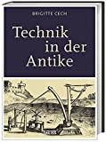 Technik in der Antike - Brigitte Cech