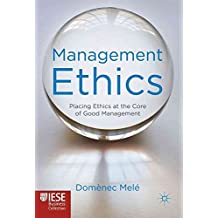 [(Management Ethics : Placing Ethics at the Core of Good Management)] [By (author) Domenec Mele] published on (December, 2011)
