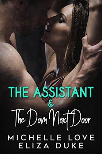 The Alpha's Assistant & The Dom Next Door: A Billionaire Romance Collection