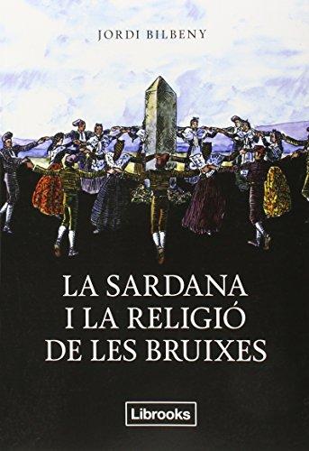 La Sardana i la Religió de les Bruixes, Colección Inedita (Catalán)