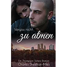 Vergiss nicht zu atmen (Thompson-Sisters 2) (German Edition)
